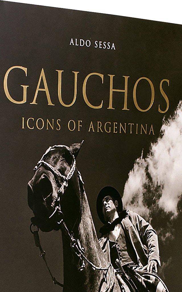 Gauchos: Icons of Argentina Hardcover Book