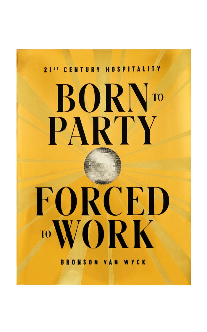 Born to Party, Forced to Work Hardcover Book