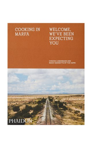 Cooking in Marfa Hardcover Book
